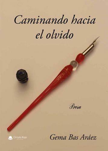 CAMINANDO HACIA EL OLVIDO